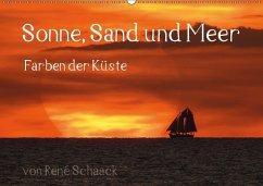 9783665566418 - Schaack, René: Sonne, Sand und Meer. Farben der Küste (Wandkalender 2017 DIN A2 quer) - Buch