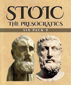 Stoic Six Pack 9 - The Presocratics (Illustrated) (eBook, ePUB)