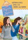 Gefährliches Spiel für Hanni und Nanni / Hanni und Nanni Bd.22