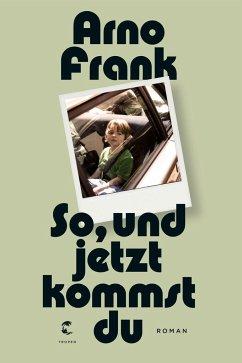 So, und jetzt kommst du - Frank, Arno