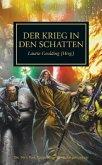 Der Krieg in den Schatten / Horus Heresy Bd.37