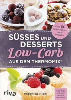 Süßes und Desserts Low-Carb aus dem Thermomix® - Pichl, Veronika