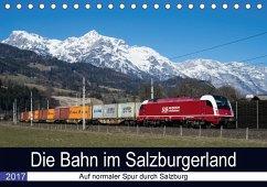 9783665565794 - Radner, Martin: Die Bahn im SalzburgerlandAT-Version (Tischkalender 2017 DIN A5 quer) - کتاب