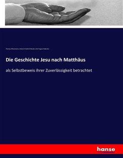 Die Geschichte Jesu nach Matthäus - Wizenmann, Thomas; Kleuker, Johann Friedrich; Auberlen, Karl August