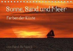 9783665566425 - Schaack, René: Sonne, Sand und Meer. Farben der Küste (Tischkalender 2017 DIN A5 quer) - Buch
