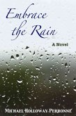 Embrace the Rain: A Novel (eBook, ePUB)