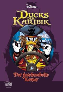 Ducks der Karibik - Der geschnabelte Korsar / Disney Enthologien Bd.33 - Disney, Walt
