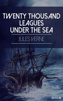 Twenty Thousand Leagues Under the Sea (eBook, ePUB) - Verne, Jules