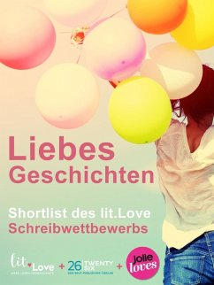 LiebesGeschichten (eBook, ePUB) - Grau, Alexandra; Huyoff, Erik; Bergmann, Frieda; Tälling, Jan; Ertl, Susanne; Rohys, Robin