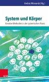 System und Körper: Kreative Methoden in der systemischen Praxis (eBook, PDF)
