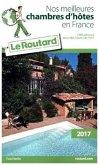 Guide du Routard Nos meilleures chambres d'hôtes en France 2017