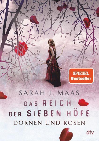 Dornen und Rosen / Das Reich der sieben Höfe Bd.1 - Maas, Sarah J.