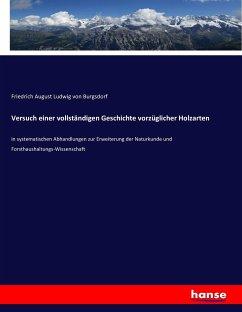 9783743315341 - Burgsdorf, Friedrich August Ludwig von: Versuch einer vollständigen Geschichte vorzüglicher Holzarten - Buch
