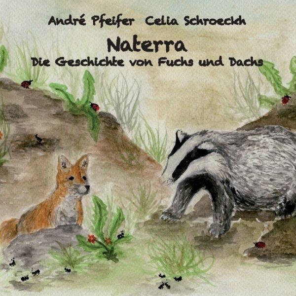 Naterra - Die Geschichte von Fuchs und Dachs - Pfeifer, André