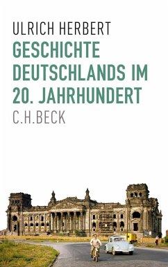 Geschichte Deutschlands im 20. Jahrhundert - Herbert, Ulrich