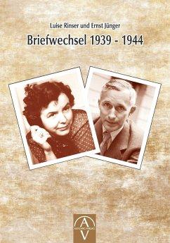 Luise Rinser und Ernst Jünger Briefwechsel 1939 - 1944 - Rinser, Luise; Maria Trappen, Benedikt