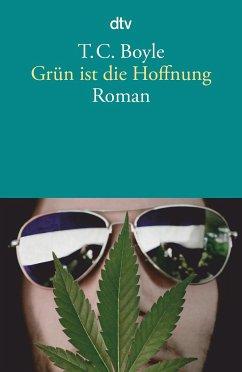 Grün ist die Hoffnung - Boyle, T. C.