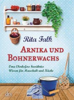 Arnika und Bohnerwachs - Falk, Rita