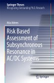 Risk Based Assessment of Subsynchronous Resonance in AC/DC Systems (eBook, PDF)