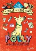 Polly und der Wurstdieb / Die Schule für kleine Hunde Bd.1