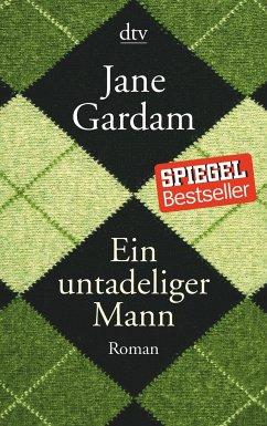 Ein untadeliger Mann / Old Filth Trilogie Bd.1 - Gardam, Jane