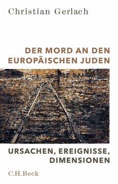 Der Mord an den europäischen Juden - Gerlach, Christian