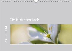 9783665567125 - Strudl, Martina: Die Natur hautnah (Wandkalender 2017 DIN A4 quer) - Buch