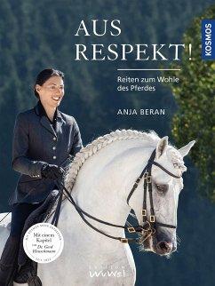 Aus Respekt - Reiten zum Wohle des Pferdes