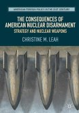 The Consequences of American Nuclear Disarmament