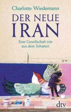 Der neue Iran - Wiedemann, Charlotte