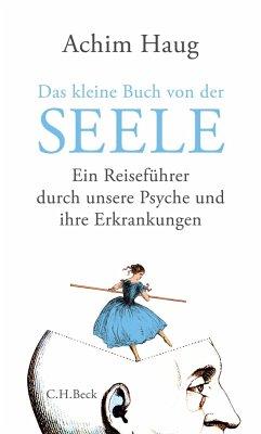 Das kleine Buch von der Seele - Haug, Achim