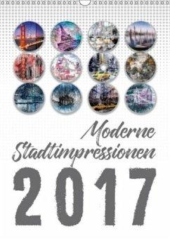 9783665568665 - Viola, Melanie: Moderne Stadtimpressionen (Wandkalender 2017 DIN A3 hoch) - Buch