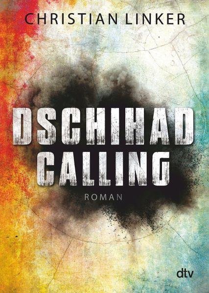 dschihad calling von christian linker als taschenbuch