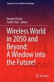 Wireless World in 2050 and Beyond: A Window into the Future! (eBook, PDF)