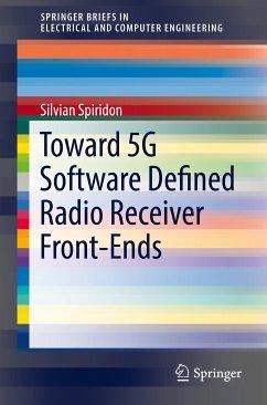 Toward 5G Software Defined Radio Receiver Front-Ends (eBook, PDF) - Spiridon, Silvian