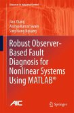 Robust Observer-Based Fault Diagnosis for Nonlinear Systems Using MATLAB® (eBook, PDF)