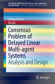 Consensus Problem of Delayed Linear Multi-agent Systems (eBook, PDF)