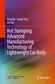Hot Stamping Advanced Manufacturing Technology of Lightweight Car Body (eBook, PDF)