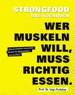 Strongfood - Das Kochbuch - Froböse, Ingo