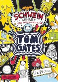 Schwein gehabt (und zwar saumäßig) / Tom Gates Bd.7
