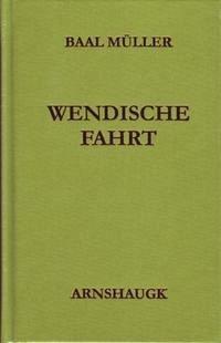 Wendische Fahrt - Müller, Baal