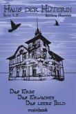 Das Erbe & Das Erwachen & Das leere Bild / Haus der Hüterin Bd.1-3