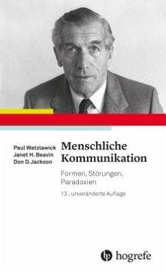 Menschliche Kommunikation - Watzlawick, Paul;Beavin, Janet;Jackson, Don