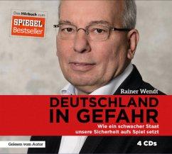 Deutschland in Gefahr, 4 Audio-CDs - Wendt, Rainer