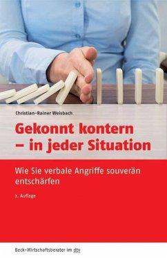 Gekonnt kontern - in jeder Situation - Weisbach, Christian-Rainer