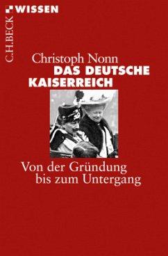Das deutsche Kaiserreich - Nonn, Christoph