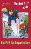 Ein Fall für Superhelden / Die drei Fragezeichen-Kids Bd.45