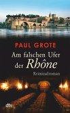 Am falschen Ufer der Rhône / Weinkrimi Bd.14