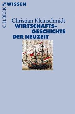 Wirtschaftsgeschichte der Neuzeit - Kleinschmidt, Christian