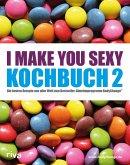 I make you sexy Kochbuch 2 (eBook, PDF)